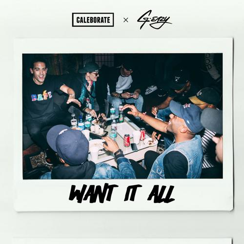 Caleborate, G-Eazy - Want It All (feat. G-Eazy)  (2015)