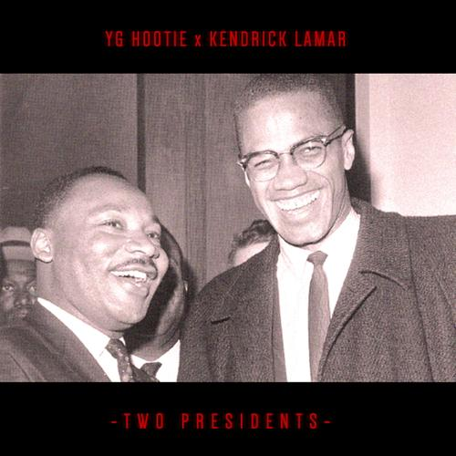 YG Hootie, Kendrick Lamar - Two Presidents (feat. Kendrick Lamar)  (2013)