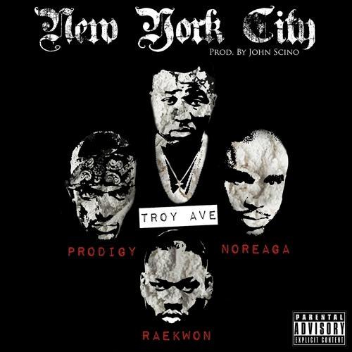 Troy Ave, Raekwon, N.O.R.E., Prodigy - New York City (feat. Raekwon, N.O.R.E. & Prodigy)  (2013)