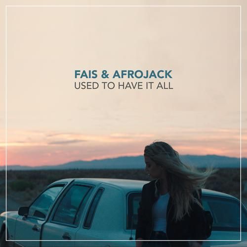 FÄIS, Afrojack - Used To Have It All  (2016)