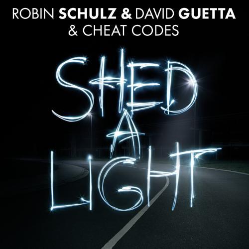 Robin Schulz, David Guetta, Cheat Codes - Shed A Light  (2016)