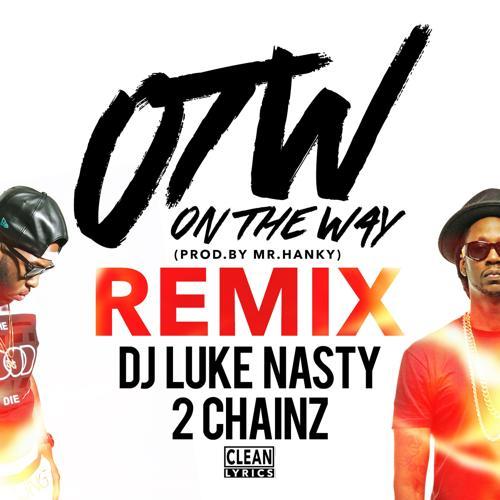 DJ Luke Nasty, 2 Chainz - OTW (Remix) (feat. 2 Chainz)  (2016)