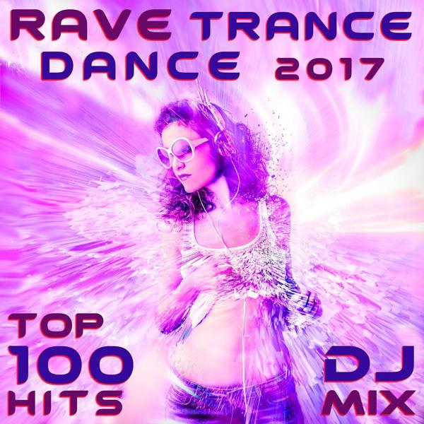 Альбом: Rave Trance Dance 2017 Top 100 Hits DJ Mix