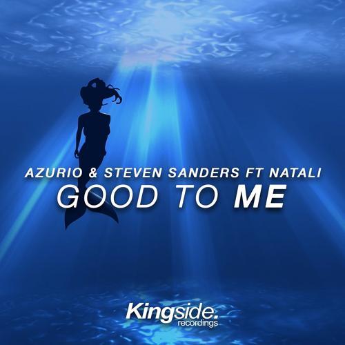 Azurio, Steven Sanders, Azurio, Steven Sanders, Natali - Good to Me  (2017)