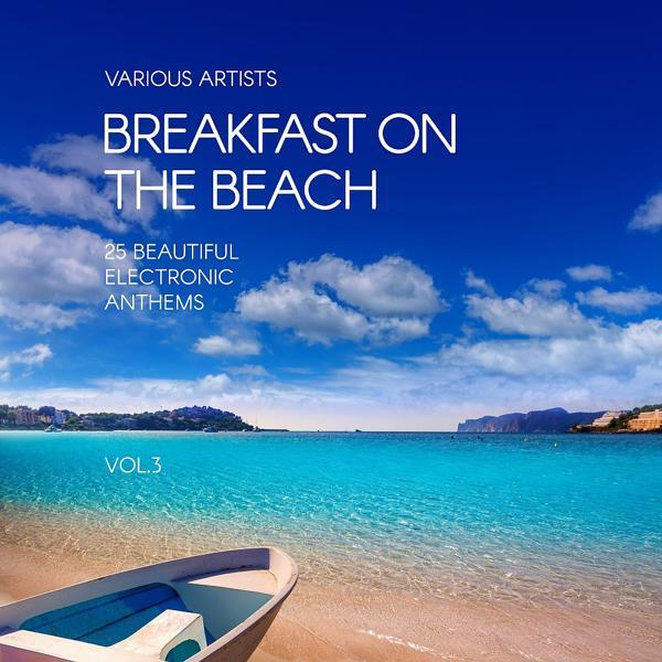 Альбом: Breakfast on the Beach (25 Beautiful Electronic Anthems), Vol. 3
