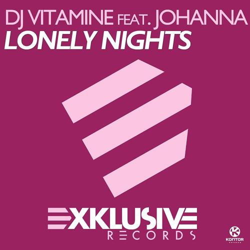 DJ Vitamine feat. Johanna - Lonely Nights (Radio Edit)  (2011)