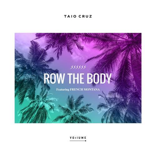 Taio Cruz, French Montana - Row the Body (feat. French Montana)  (2017)