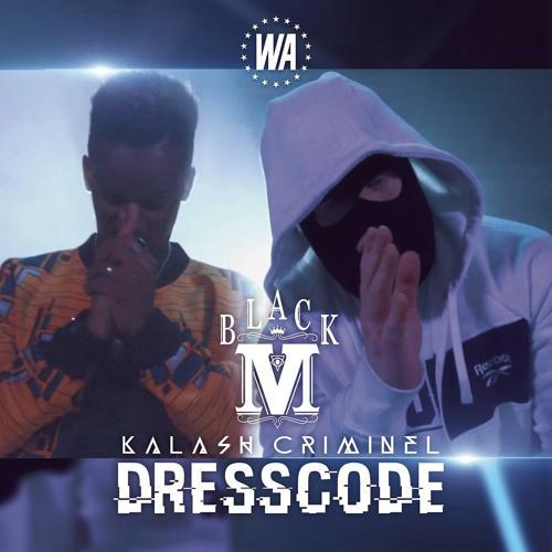 Black M, Kalash Criminel - Dress Code  (2017)
