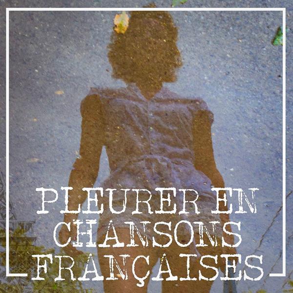 Альбом: Pleurer en chansons françaises