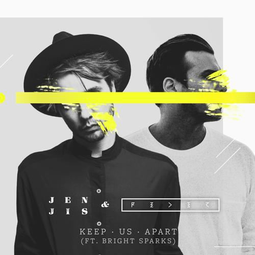 Jen Jis, Feder, Bright Sparks - Keep Us Apart (feat. Bright Sparks)  (2018)