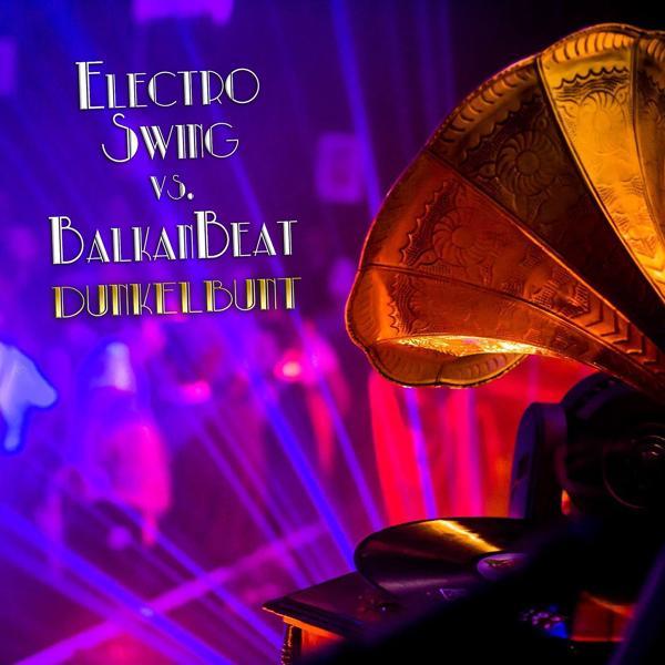Альбом: Electro Swing vs. Balkan Beats