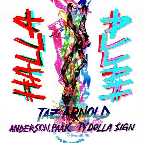 Taz Arnold, Ty Dolla $ign, Anderson .Paak - Halla (feat. Anderson .Paak & Ty Dolla $ign)  (2018)