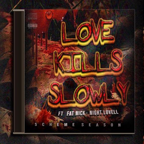 DJ Scheme, Night Lovell, Fat Nick - Love Kills Slowly (feat. Fat Nick & Night Lovell)  (2018)