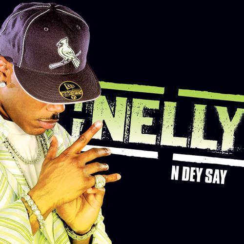 Nelly - N Dey Say (Radio Edit)  (2005)