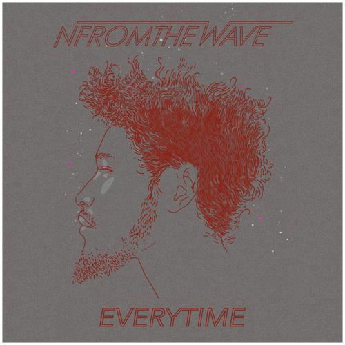 NFROMTHEWAVE - Everytime  (2018)