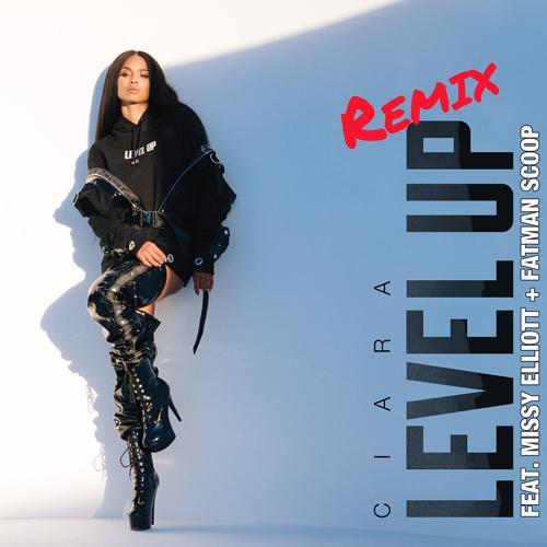 Ciara, Missy Elliott, Fatman Scoop, Fanman Scoop - Level Up (feat. Missy Elliott & Fatman Scoop) [Remix]  (2018)