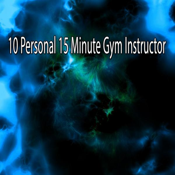 Альбом: 10 Personal 15 Minute Gym Instructor