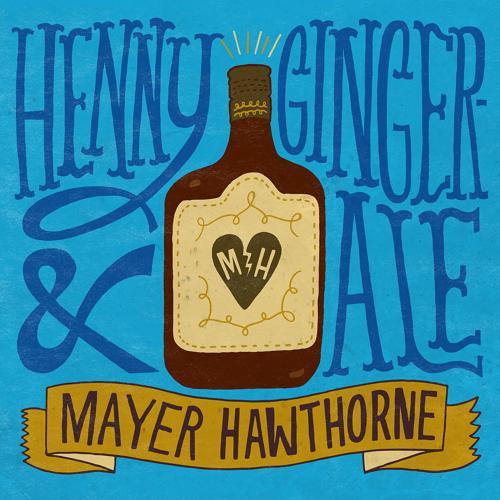 Mayer Hawthorne - Henny & Gingerale (Album Version)  (2018)