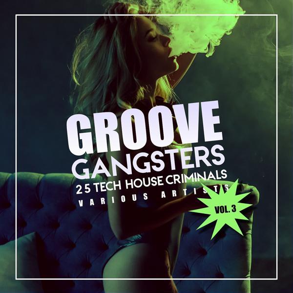 Альбом: Groove Gangsters, Vol. 3 (25 Tech House Criminals)