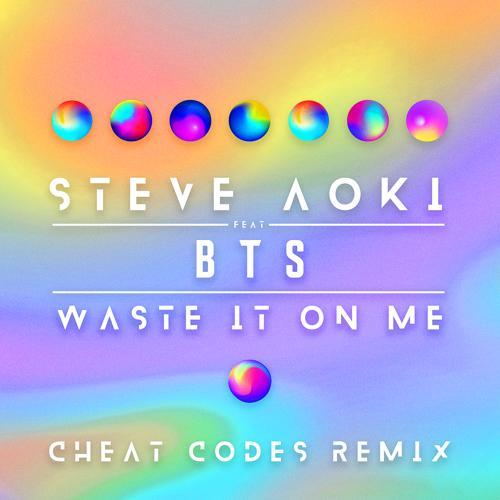 Steve Aoki, BTS - Waste It On Me (Cheat Codes Remix)  (2018)