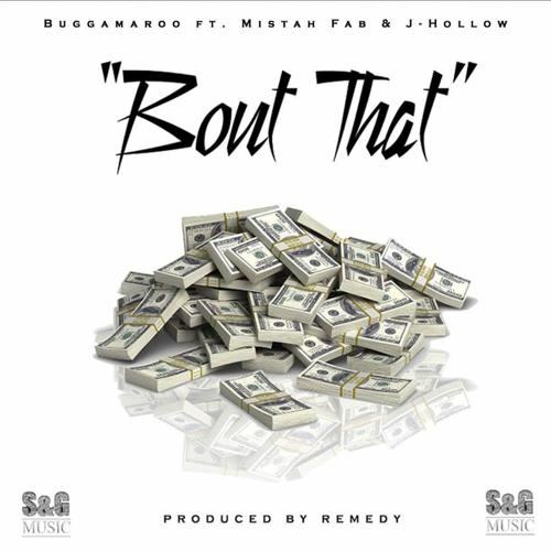 Mistah F.A.B., J Hollow, Buggamaroo - Bout That  (2017)