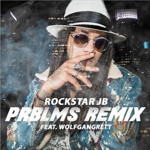 Rockstar JB - Prblms (Remix) [feat. Wolfgang Rett]  (2018)