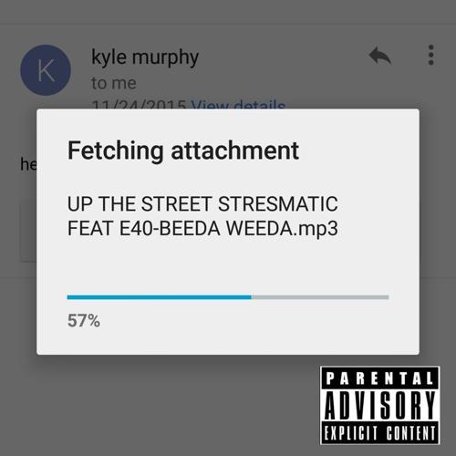 E-40, Beeda Weeda, Stresmatic - Up the Street (feat. E-40 & Beeda Weeda)  (2016)