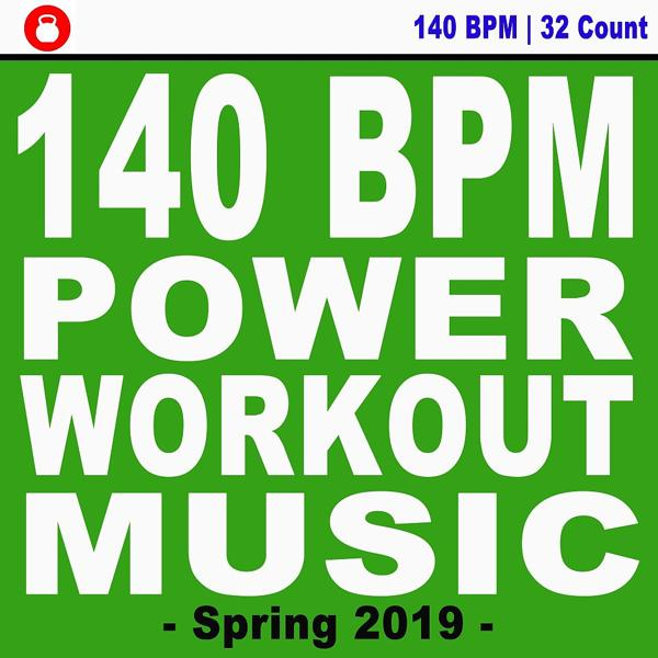 Альбом: 140 Bpm Power Workout Music! Spring 2019 (Powerful Motivated Music for Your High Intensity Interval Training) [Unmixed Workout Music Ideal for Gym, Jogging, Running, Cycling, Cardio and Fitness] [The Best Music for Aerobics, Pumpin' Cardio Power, Crossfit, Exercise, Steps, Barré, Routine, Curves, Sculpting, Abs, Butt, Lean, Twerk, Slim Down Fitness Workout]