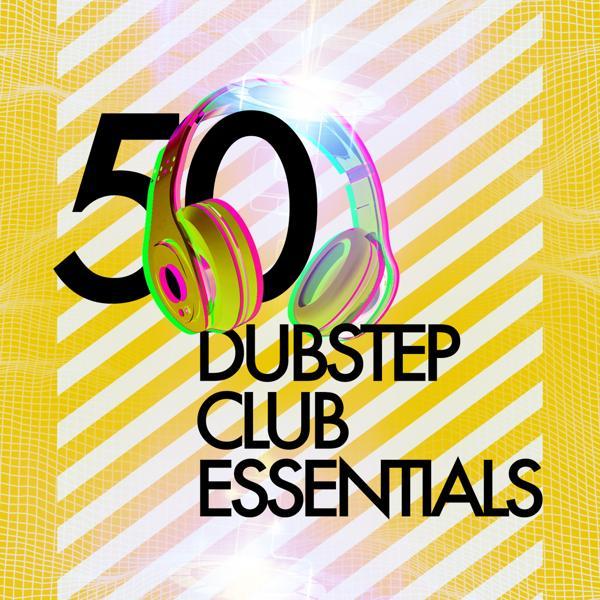 Альбом: 50 Dubstep Club Essentials