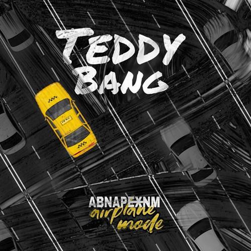 Teddy Bang - Авиарежим / Airplane Mode  (2019)