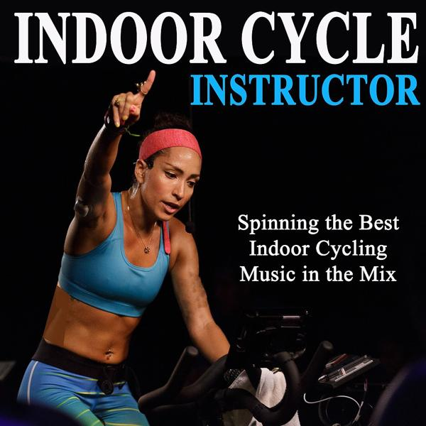 Альбом: Indoor Cycle Instructor (Spinning the Best Indoor Cycling Music in the Mix) & DJ Mix