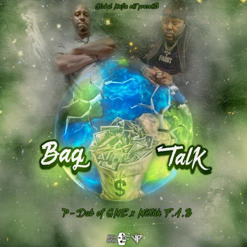 P-Dub of GME, Mistah F.A.B. - Bag Talk  (2019)