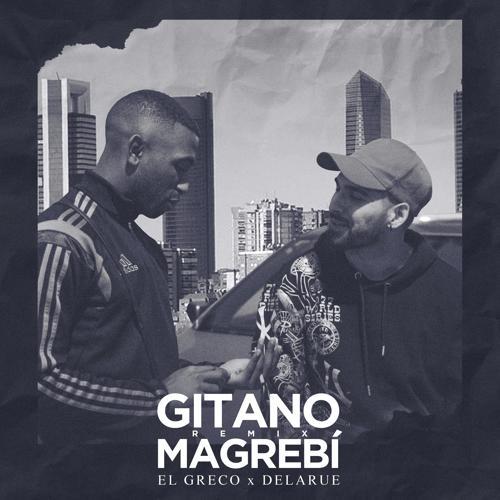 El Greco, Delarue - Gitano Magebí (feat. Delarue) (Remix)  (2019)