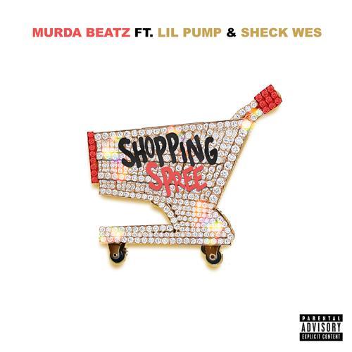 Murda Beatz, Lil Pump, Sheck Wes - Shopping Spree  (2019)