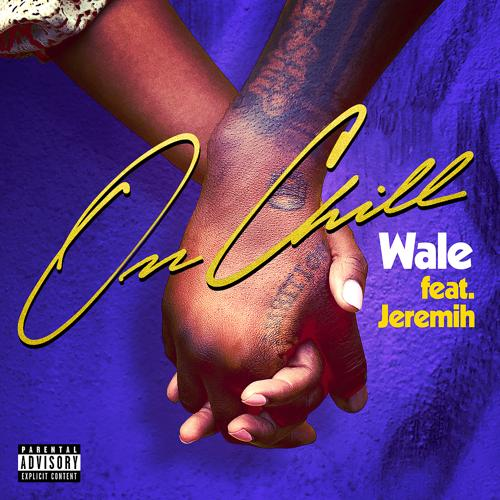 Wale, Jeremih - On Chill (feat. Jeremih)  (2019)