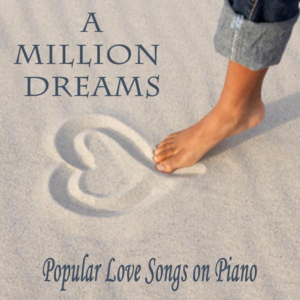 Альбом: A Million Dreams: Popular Love Songs on Piano