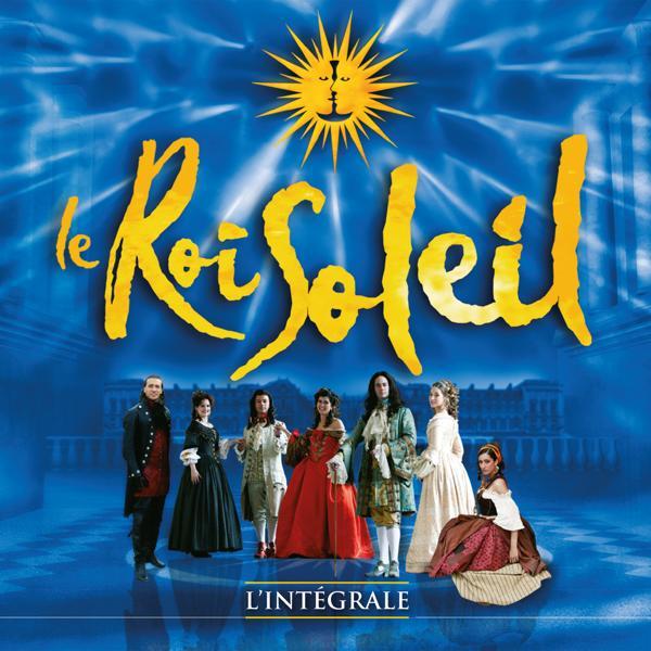 Альбом: Le Roi Soleil (Le spectacle original) [L'intégrale]