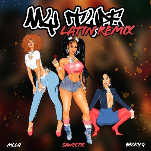 Saweetie, Becky G, Melii - My Type (feat. Becky G & Melii) [Latin Remix]  (2019)