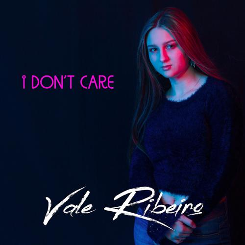 Vale Ribeiro - I Don't Care  (2019)